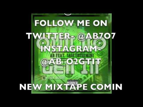 #NewMusic @AB7o7 Featuring: @SageTheGemini – Out to get it (Prod by @Traxxfdr)