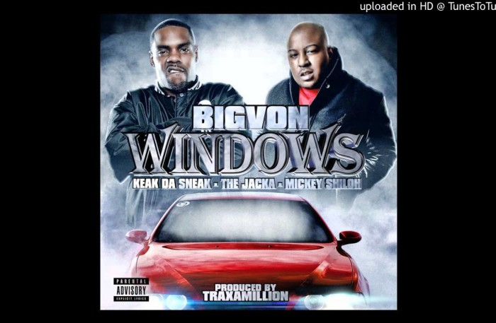 #NewMusic @BigVon ft @KeakDaSneak @TheJacka @MickeyShiloh *WINDOWS* Produced X @Traxamillion