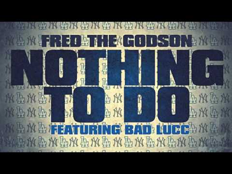 #NewMusic @FredTheGodson x @BadLucc354 – Nothing to do (#Bars)