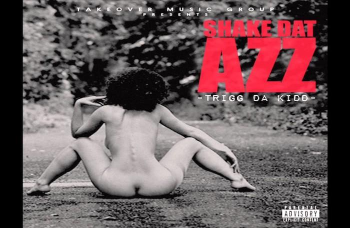 #NewMusic @triggdakidd – Shake Dat Azz #VilleGang