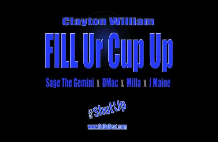 #WTW #BANGER @ClaytonWilliam *FILL UR CUP UP* ft @sagethegemini @getitdmac @millamusic @itsjmaine
