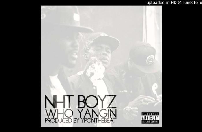 #WTW #Banger @nhtboyz *WHO YANGIN* feat @ndknht @yangnhtchippass @NhtKnawley