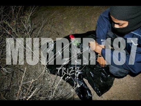 "#WTW #NEWMUSICVIDEO @Tr1zz – ""Murder 187″"