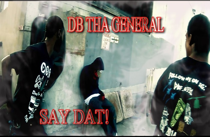 #WTW #Video @DBThaGeneral *SAY DAT*