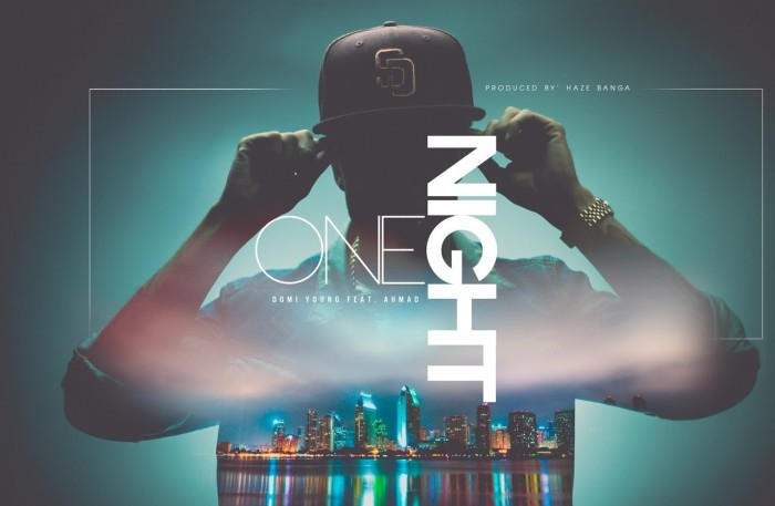 #WTW #Video @Domi_Young *ONE NIGHT* Featuring @AyeAhmad Produced X @HazeBanga