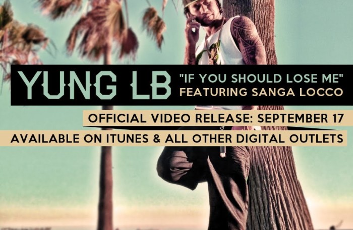 #WTW #Video @RealYung_LB *IF YOU SHOULD LOSE ME* Feat @MRSANGALOCCO