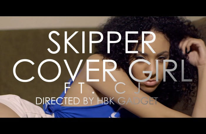 #NewVideo @HBKSkipper x Cj – Cover Girl (Prod by @Kuya_Beats)