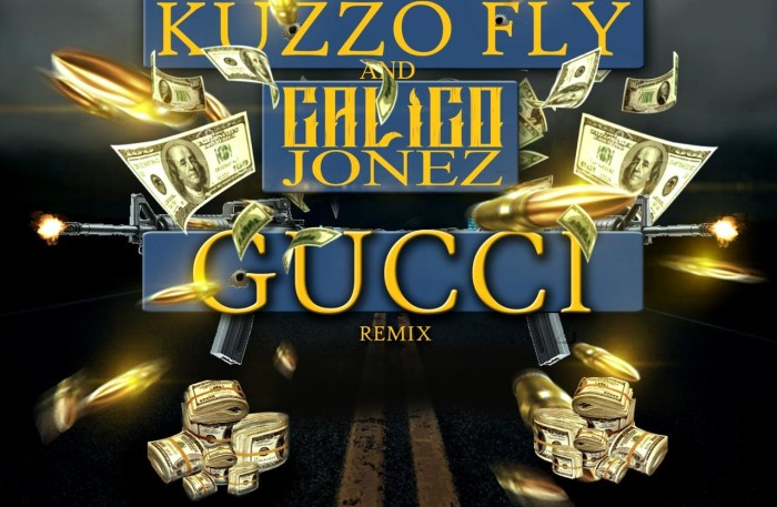 Kuzzo Fly -Gucci ft Calico Jones