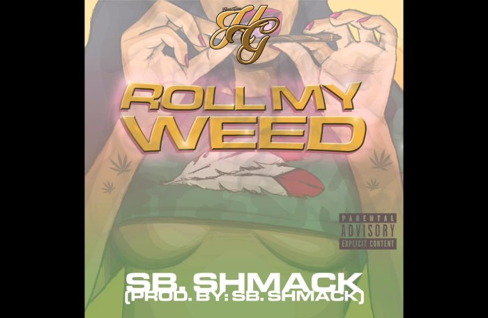 #WTW #SmashSingle @ThizzNationBiz Presents @SB_Shmack *ROLL MY WEED* Prod x SB.SHMACK