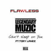 Cant Sleep On You by Flawless featuring Tory Lanez