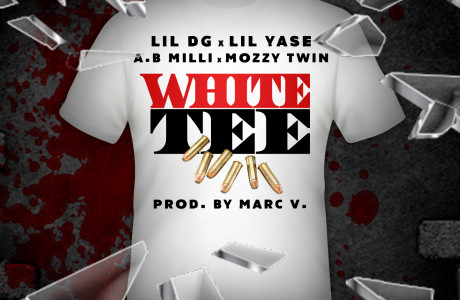 """White Tee"" by Lil DG, Lil Yase, Mozzy Twin and AB Milli. PreOrder the single starting at midnight."