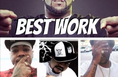 """Best Work"" by Keak Da Sneak x Mac Reese x Ice Meez x Infamous Kaboo"