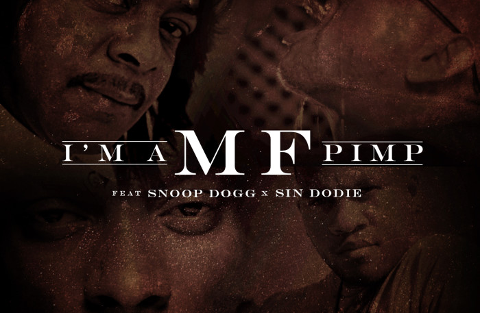 """IM A MF PIMP"" by Versace Villin and Suga Free feat. Snoop Dogg and Sin Dodie available worldwide 8/5."