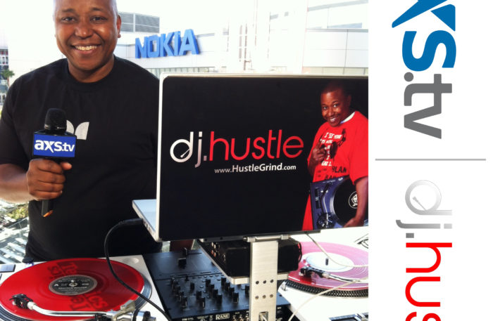 www.HustleTV.tv www.HustleGrind.com Hollywood AXS TV DJ Hustle