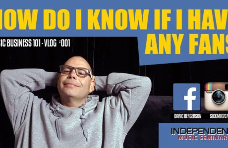 How Do I Know If I Have Any Fans? – Independent Music Seminar – DJ Daric B