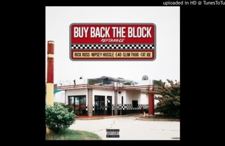 #NewMusic Buy Back The Block #Remix  @RickyRozay Feat. @NipseyHussle, Slim Thug @FatJoe & @E40