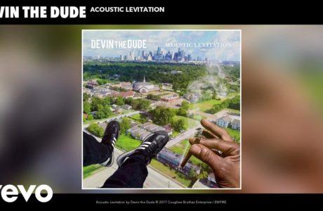 Audio: Devin the Dude – Acoustic Levitation #WTW #420